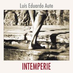 Intemperie - Luis Eduardo Aute