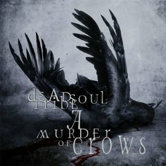 A Murder of Crows - Deadsoul Tribe