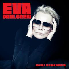 Jag vill ju bara vara fri - Eva Dahlgren