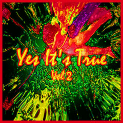 Yes It's True (Vol 2) - Various Artists
