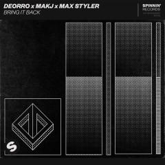 Bring It Back (Single) - Deorro, Makj, Max Styler