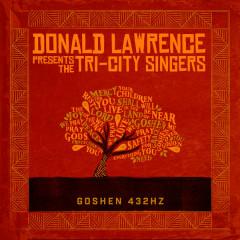 Goshen 432HZ - Donald Lawrence,The Tri-City Singers,Sheri Jones-Moffett