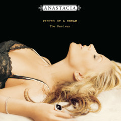 Pieces of A Dream - The Remixes - Anastacia