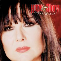Hope & Glory - Ann Wilson