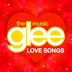 Glee Love Songs - Glee Cast