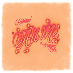 All Me (Single) - Kehlani, Keyshia Cole