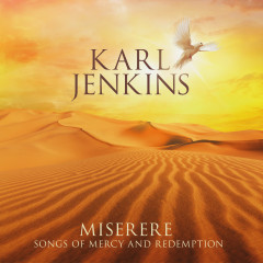 Miserere: Songs of Mercy and Redemption - Karl Jenkins