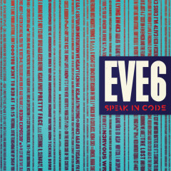 Speak In Code - Eve 6