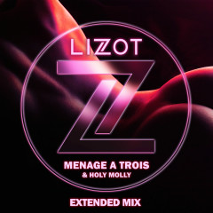 Menage A Trois (Extended Mix) - LIZOT, Holy Molly