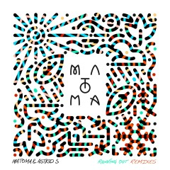 Running Out Remix EP - Matoma, Astrid S