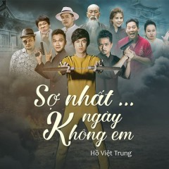 Sợ Nhất... Ngày Không Em (Giải Cứu Tiểu Thư OST) (Single) - Hồ Việt Trung