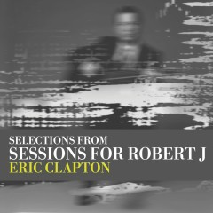 Sessions for Robert J - EP - Eric Clapton