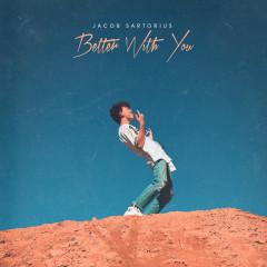 Better With You - Jacob Sartorius