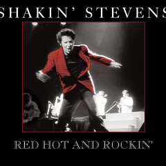 Red Hot and Rockin' - Shakin' Stevens