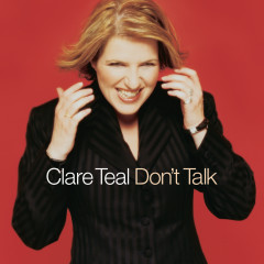 Don't Talk - Clare Teal