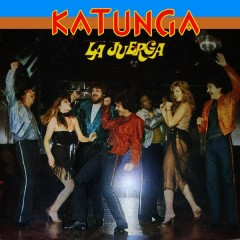 La Juerga - Katunga