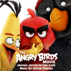 The Angry Birds Movie (Original Motion Picture Score) - Heitor Pereira