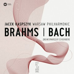 Warsaw Philharmonic:Brahms & Bach Orchestrated By Schonberg - Warsaw Philharmonic, Jacek Kaspszyk