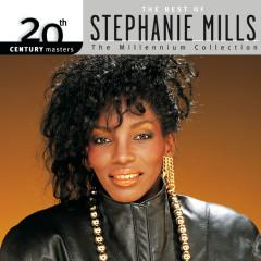20th Century Masters: The Millennium Collection: Best Of Stephanie Mills - Stephanie Mills