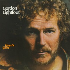 Gord's Gold - Gordon Lightfoot