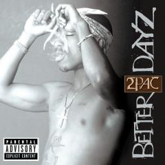 Better Dayz - 2Pac