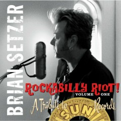 Rockabilly Riot, Vol. 1 - A Tribute to Sun Records - Brian Setzer