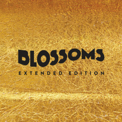 Blossoms (Extended Edition) - Blossoms