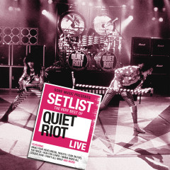 Setlist: The Very Best Of Quiet Riot LIVE - Quiet Riot