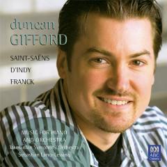 Saint-Saëns, D'Indy, Franck: Music For Piano And Orchestra - Duncan Gifford, Tasmanian Symphony Orchestra, Sebastian Lang-Lessing