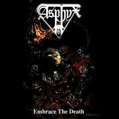Embrace the Death - Asphyx