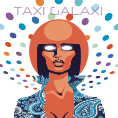 Taxi Galaxi (Deluxe Edition)