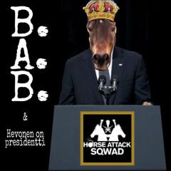 B.A.B. / Hevonen on presidentti