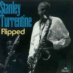 Flipped - Stanley Turrentine
