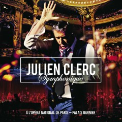 Julien Clerc Symphonique (Live à l'Opéra National de Paris, Palais Garnier, 2012) - Julien Clerc
