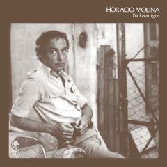 Vinyl Replica: Por Los Amigos - Horacio Molina