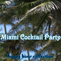 Miami Cocktail Party - Various Artists