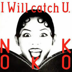 I Will catch U - NOKKO