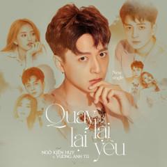 Quay Lại Lại Yêu (Single) - Ngô Kiến Huy, Vương Anh Tú