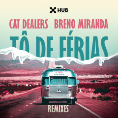 Tô de Férias (Remixes) - Cat Dealers, Breno Miranda