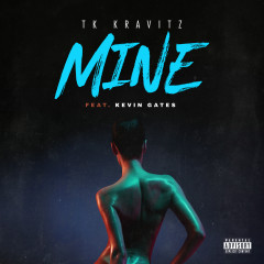 Mine (feat. Kevin Gates)