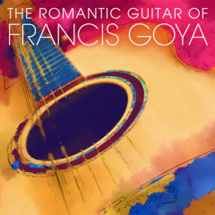 The Romantic Guitar of Francis Goya