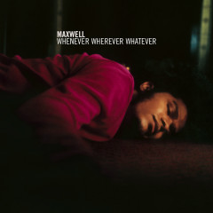 Whenever Wherever Whatever - Maxwell