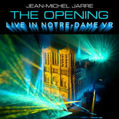 The Opening (Live In Notre-Dame VR) - Jean-Michel Jarre