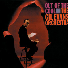 Out Of The Cool - The Gil Evans Orchestra