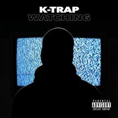 Watching (Single) - K-Trap