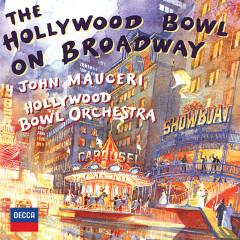 The Hollywood Bowl On Broadway - Hollywood Bowl Orchestra, John Mauceri