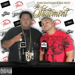 The Statement - Jose Santana, Big Rich