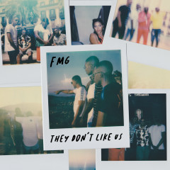They Don't Like Us - Fmg