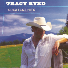 Greatest Hits - Tracy Byrd