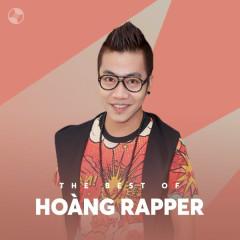 Những Bài Hát Hay Nhất Của Hoàng Rapper